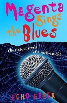 Magenta Sings The Blues (Magenta Orange) - Echo Freer