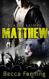 Matthew (BBW Country Music Bear Shifter Romance) (Bearly Saints Book 1) - Becca Fanning