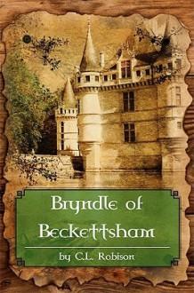 Bryndle of Beckettsham - C.L. Robison