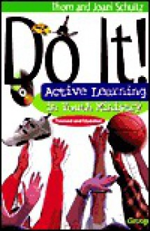 Do It!: Active Learning in Youth Ministry - Thom Schultz, Joani Schultz