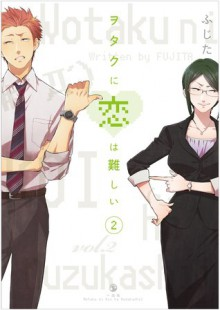 Wotakoi: Love is Hard for Otaku vol 2 - Maki Fujita