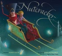 The Nutcracker - John Cech, Éric Puybaret, E.T.A. Hoffmann