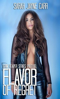 Flavor of Regret (The Grim Reaper Series Book 1) - Sarah Jayne Carr
