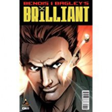 Brilliant Issue 1 (Marvel - Icon ) July 2011 - Brian Michael Bendis and Mark Bagley