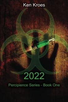 2022 (Percipience) (Volume 1) - Ken Kroes