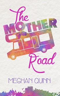 The Mother Road - Meghan Quinn