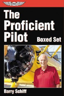 The Proficient Pilot Series Boxed Set - Barry Schiff