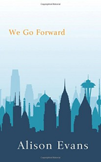 We Go Forward - Alison Evans