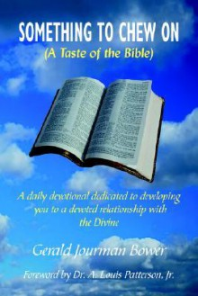 Something to Chew on: A Taste of the Bible - Gerald Bower