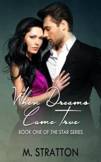 When Dreams Come True (The Star Series, #1) - M. Stratton