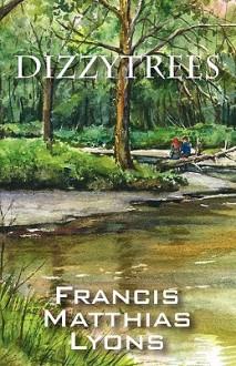 Dizzytrees - Francis Matthias Lyons