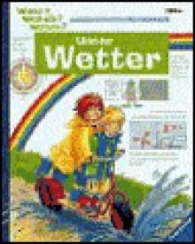 Wieso? Weshalb? Warum? Unser Wetter. ( Ab 3 J.). - Angela Weinhold, Jörg Kachelmann