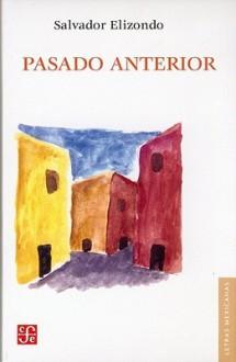 Pasado Anterior - Salvador Elizondo