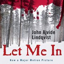 Let Me In - -Macmillan Audio-,John Ajvide Lindquist,Steven Pacey