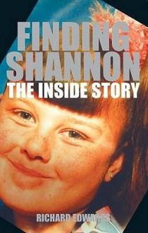 Finding Shannon: The Inside Story - Richard Edwards