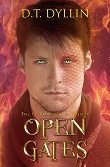 Open Gates: The P.J. Stone Gates Trilogy #3 - D.T. Dyllin