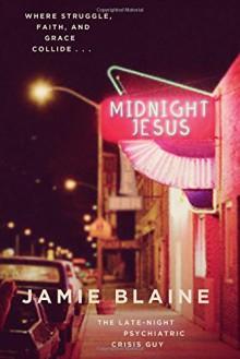 Midnight Jesus: Where Struggle, Faith, and Grace Collide . . . - Jamie Blaine