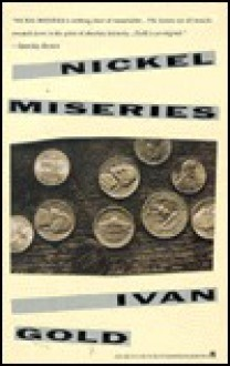 Nickel Miseries: A Collection - Ivan Gold