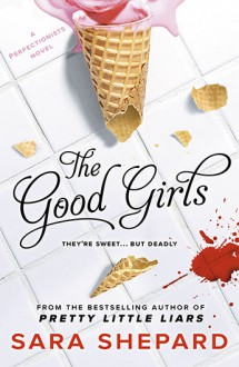 The Good Girls (The Perfectionists) - Sara Shepard