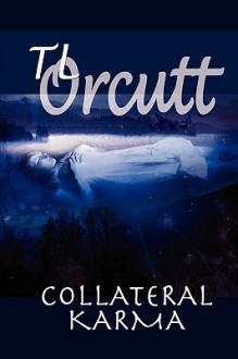 Collateral Karma - T.L. Orcutt