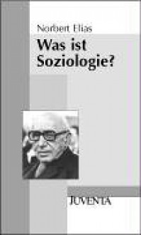 Was Ist Soziologie? - Norbert Elias