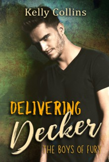 Delivering Decker: The Boys of Fury - Kelly Collins