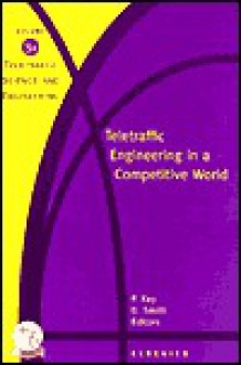 Teletraffic Engineering in a Competitive World - Peter Key, D.G. Smith