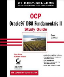 Ocp: Oracle9i DBA Fundamentals II: Study Guide [With CDROM] - Doug Stuns