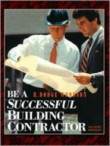 Be a Successful Building Contractor - R. Woodson