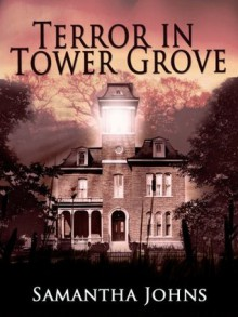 Terror in Tower Grove - Samantha Johns
