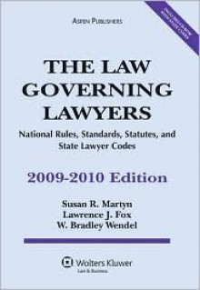 Law Governing Lawyers: National Rule Stand Stat St Code 09-10 Ed - Susan R. Martyn, Lawrence J. Fox, W. Bradley Wendel