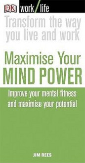 Maximise Your Mind Power (Work Life) - Jim Rees