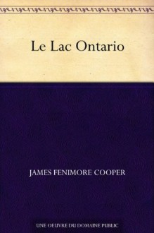 Le Lac Ontario (French Edition) - James Fenimore Cooper