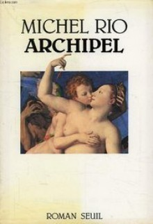 Archipel - Michel Rio