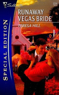 Runaway Vegas Bride (Silhouette Special Edition) - Teresa Hill