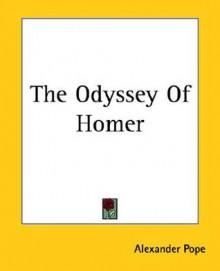 The Odyssey of Homer - Homer, Alexander Pope