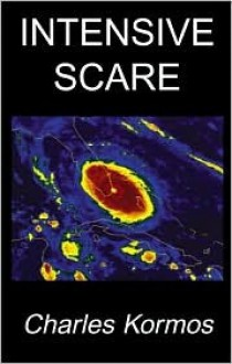 Intensive Scare - Charles Kormos