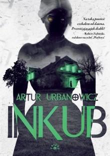 Inkub - Urbanowicz Artur