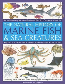 Marine Fish: An authoritative guide to the fascinating diversity of saltwater aquatic life - Amy-Jane Beer, Derek Hall