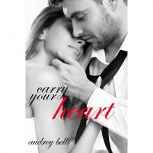 Carry Your Heart - Audrey Bell