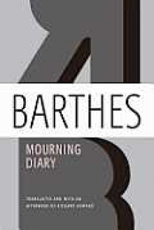 Mourning Diary - Roland Barthes,Richard Howard