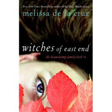 Witches of East End (The Beauchamp Family, #1) - Melissa de la Cruz