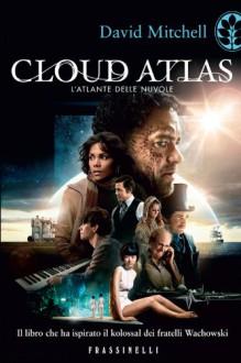 Cloud Atlas - L'Atlante delle Nuvole - David Mitchell, Luca Scarlini, Lorenzo Borgotallo