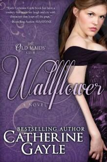 Wallflower - Catherine Gayle