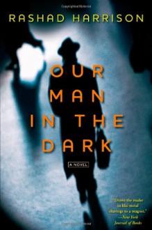 Our Man in the Dark - Rashad Harrison