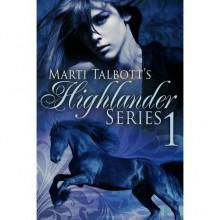 Marti Talbott's Highlander Series 1 (Anna, Rachel & Charlet) - Marti Talbott