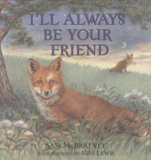 I'll Always Be Your Friend - Sam McBratney, Kim Lewis