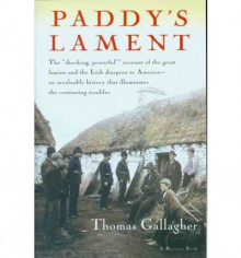 Paddy's Lament, Ireland 1846-1847: Prelude to Hatred - Thomas Gallagher
