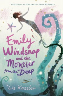 Emily Windsnap and the Monster from the Deep - Liz Kessler, Sarah Gibb