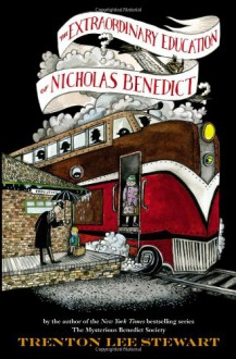 The Extraordinary Education of Nicholas Benedict (The Mysterious Benedict Society, #0.5) - Trenton Lee Stewart, Diana Sudyka